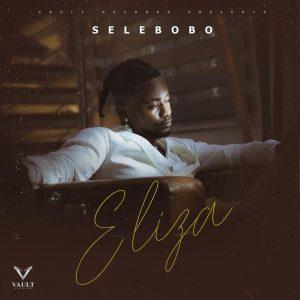 Selebobo – Eliza