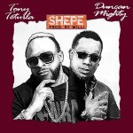 Tony Tetuila ft. Duncan Mighty – Shepe