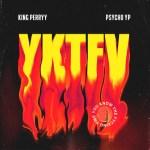 King Perryy X PsychoYP –YKTFV