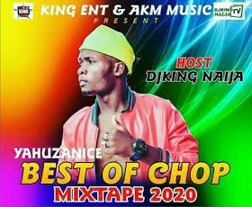 MIXTAPE: DJking Naija_Best Of Chop Mixtape 2020