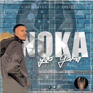 King Monada & Dr Rackzen – Kea Go Phala mp3 audio