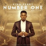 King Perry – Number One (Prod by Reflex Soundz)