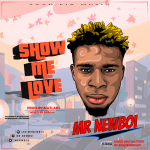 Mr NewBoi – Show Me Love
