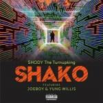 ShodyTheTurnUpKing – Shako Ft. Joeboy, Yung Willis
