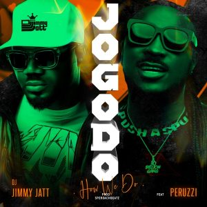 DJ Jimmy Jatt – Jogodo (How We Do) Ft. Peruzzi