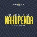Femisounds Ft. Teeben – Nakupenda