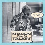 Kranium – Talkin' Ft. PJ