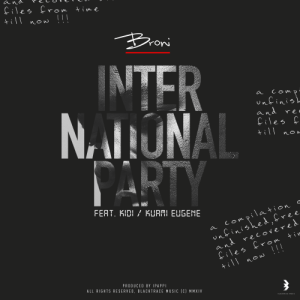 Broni ft. Kuami Eugene & KiDi – International Party