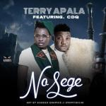 Terry Apala – No Sege ft. CDQ
