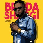 Broda Shaggi – Fine Boy Agbero EP