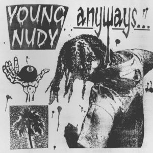 ALBUM: Young Nudy – Anyways