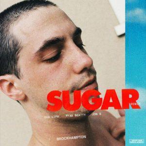 Brockhampton – Sugar (Remix) Ft. Dua Lipa, Jon B & Ryan Beatty