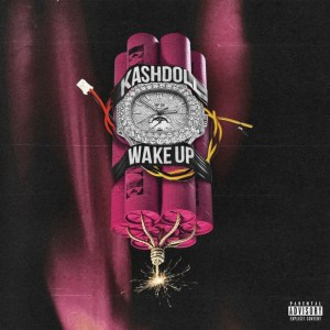Kash Doll – Wake Up