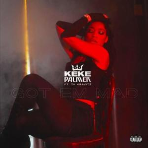 Keke Palmer – Got Em Mad Ft. TK Kravitz