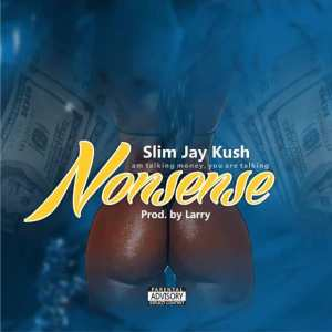 Slim Jay Kush – Nonsense