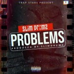 Slim Drumz – Problems (Prod. by Slim Drumz)