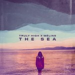 Truly High Ft. Meline – The Sea