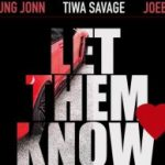 Young John ft Tiwa Savage & Joeboy – Let Them Know