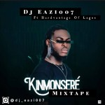 DJ Eazi007 Ft Hardvantage Of Lagos – Kinmosere Mixtape