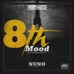 [MP3 + Video] Nuno – 8th Mood