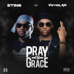 Etins x Victor AD – Pray For Grace