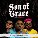 Zinoboy – Son Of Grace ft. Erigga, Victor AD