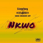 Slowdog – Nkwo Ft. Deejay J Masta, Emma DrummerBoy