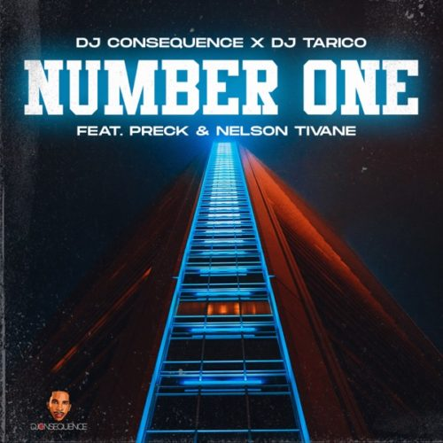 DJ Consequence – Number One ft. Preck, DJ Tarico & Nelson Tivane