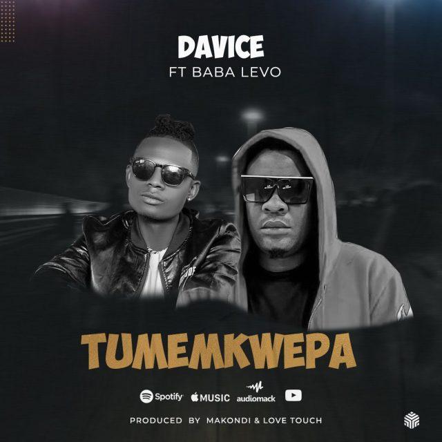 Davice – Tumemkwepa ft Baba Levo