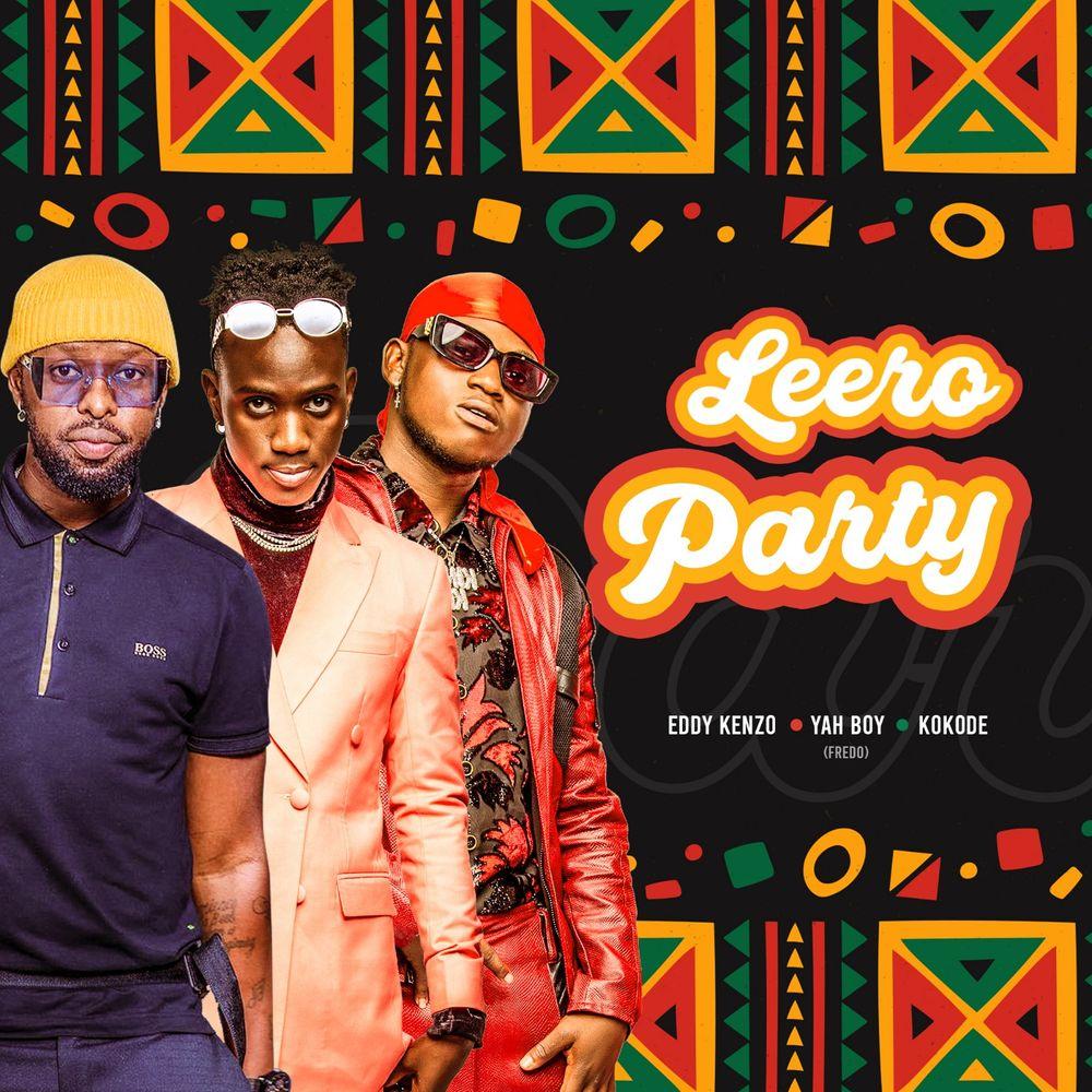 Eddy Kenzo – Leero Party Ft. Fredo YahBoy, Kokode & Herbert Skillz