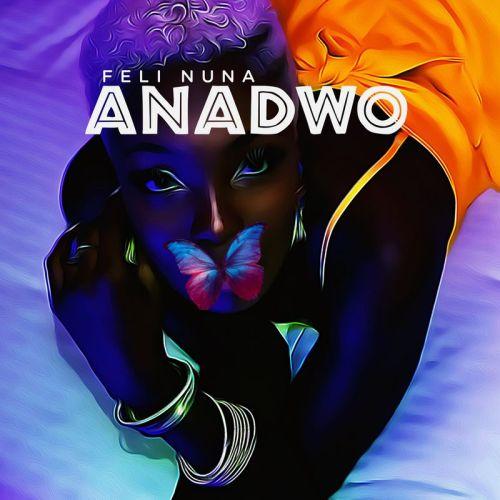Feli Nuna – Anadwo