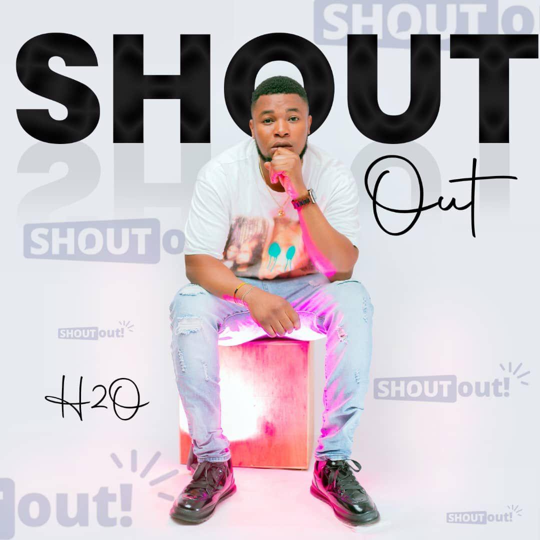 H2o - Shoutout