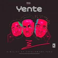 Kimilist - Yente Ft Ypee & Kwame Yesu