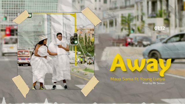 Maua Sama – AWAY ft Young Lunya