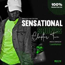 Music Fellas – Sensational Sounds Chapter 4 (Birthday Mix) Ft. LaasNation