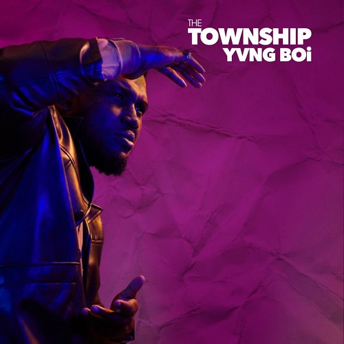 The Township - Yvng Boi