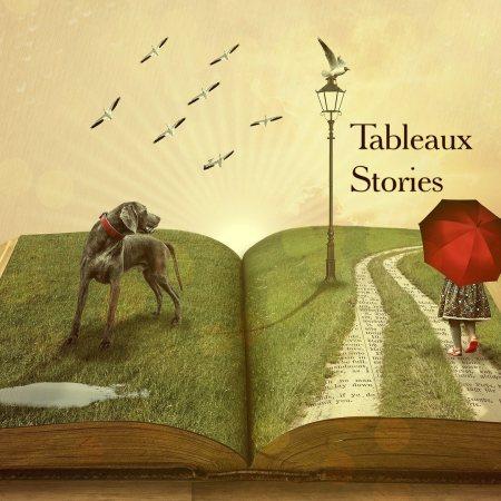 Tableaux Stories