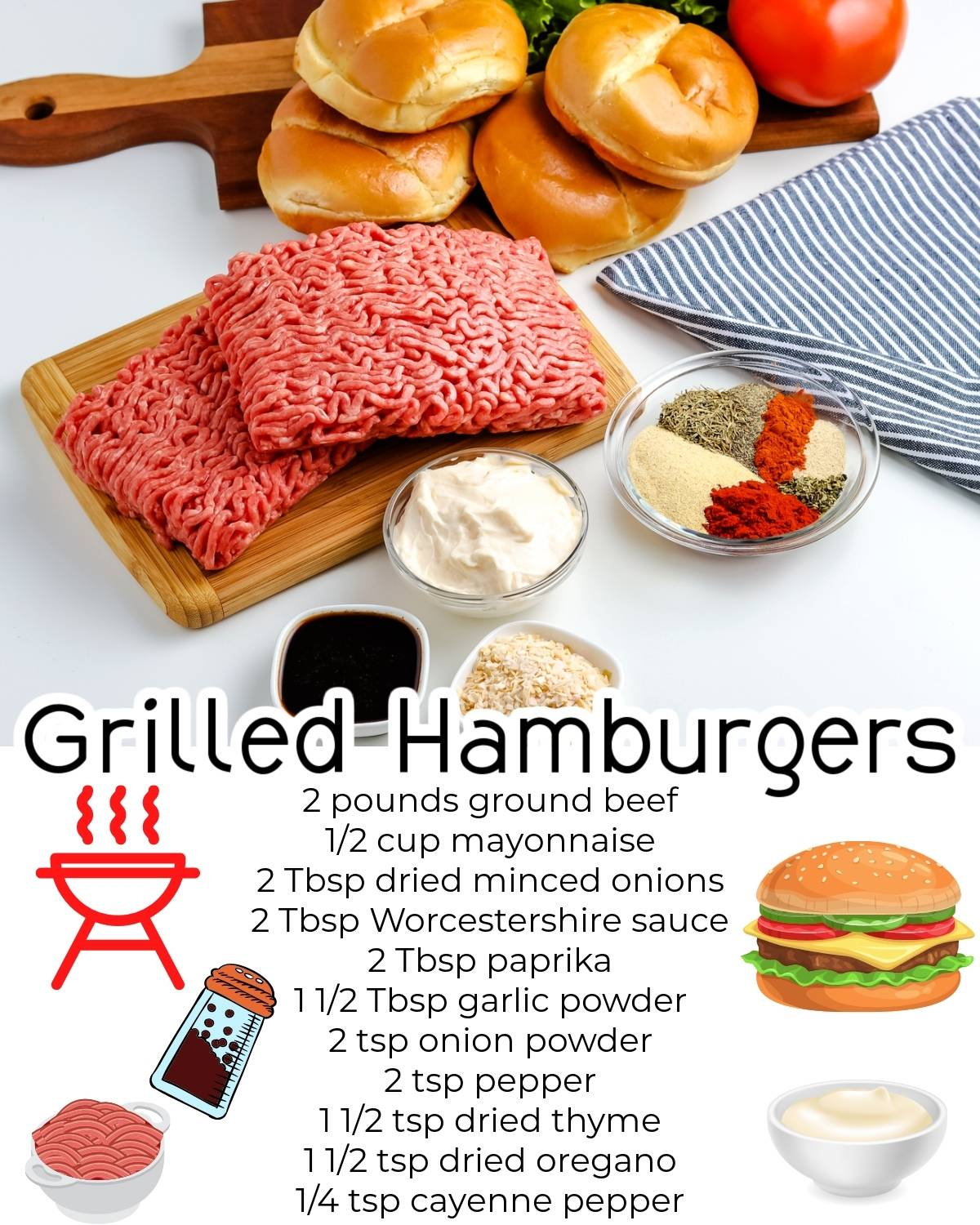 All of the ingredients needed to make the best grilled hamburgers.