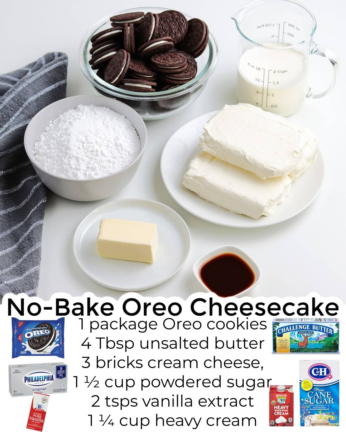 All of the ingredients needed to make this No Bake Oreo Cheesecake recipe.