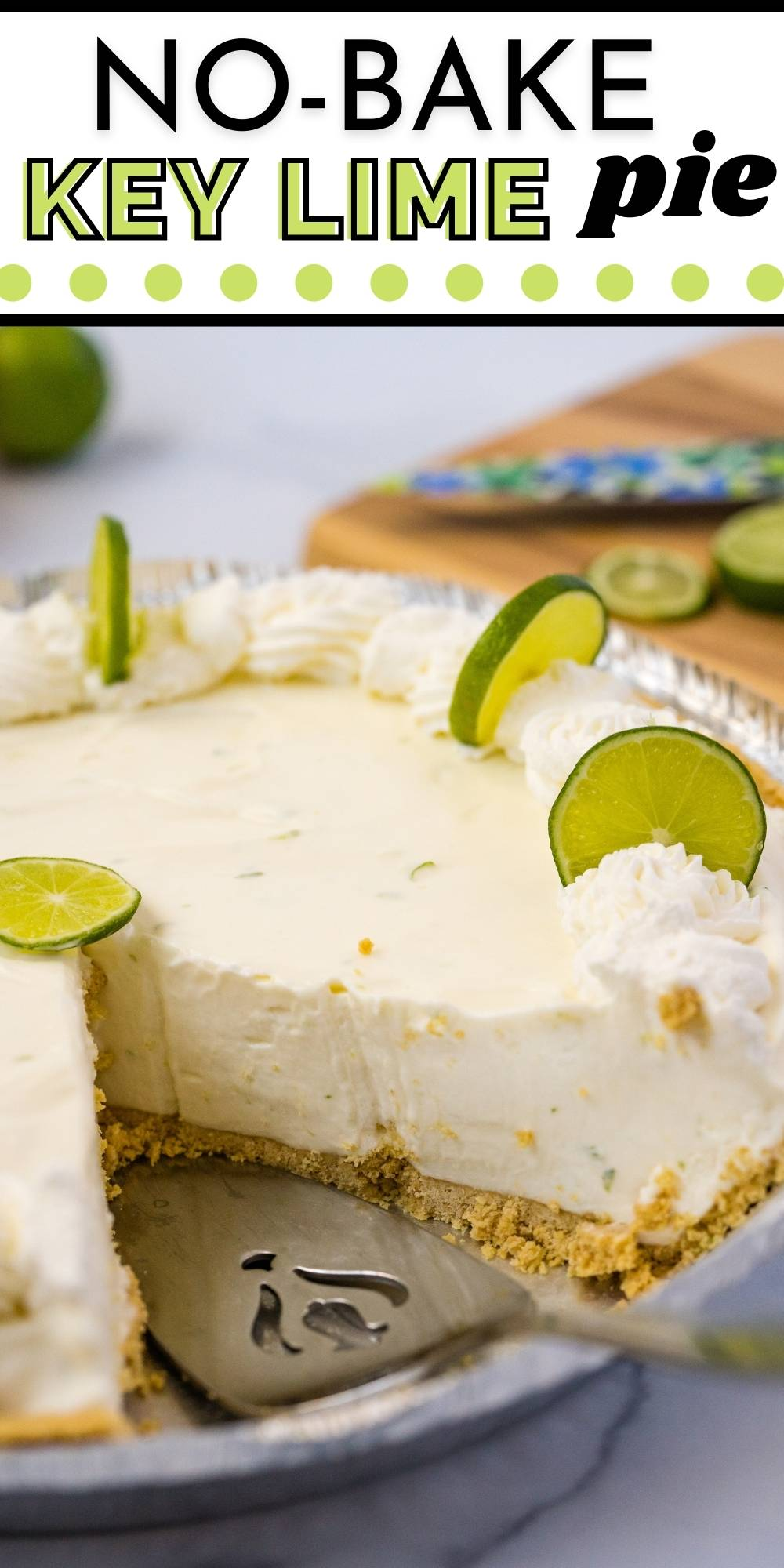 This No-Bake Key Lime Pie recipe is so creamy, dreamy, and tart. It's easy to make and the perfect quick and easy dessert for Summer. via @easybudgetrecipes