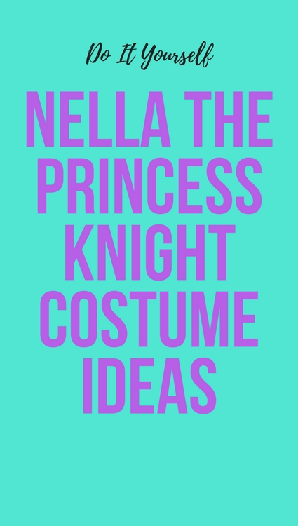 Nella the Princess Knight DIY Costume Ideas
