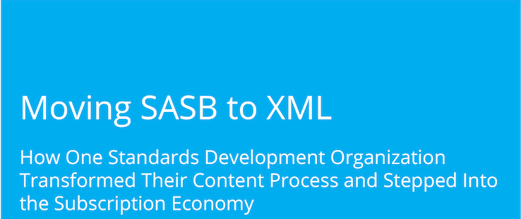 Case Study: Moving the Sustainability Accounting Standards Board (SASB) to XML
