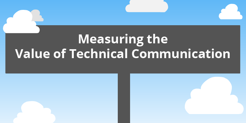 Measuring the Value of Technical Communication