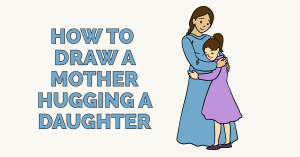 daughter mother hugging draw drawing easy drawings mothers tutorial paintingvalley