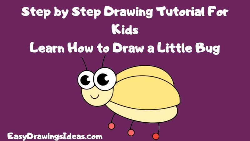 Little Cute Bug Drawing For Kids Kids Cute Drawings How To Draw