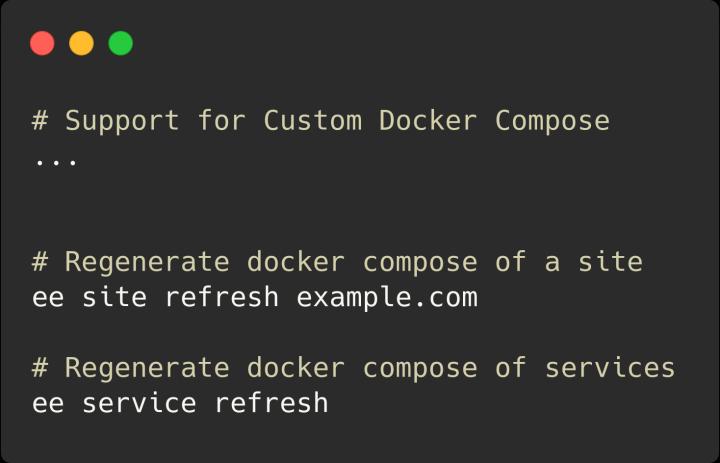 EasyEngine v4.2.0 Release Highlight  Support for Custom Docker Compose    Regenerate docker compose of a site ee site refresh example.com  Regenerate docker compose of services ee service refresh