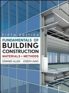 Fundamentals Of Building Construction : Materials And Methods By Edward Allen And Joseph Iano