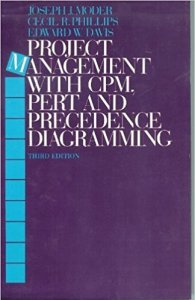 Project Management with CPM, PERT and Precedence Diagramming By Joseph J. Moder, Cecil R. Phillips, Edward W. Davis
