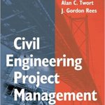 Civil Engineering Project Management By Alan C. Twort and J. Gordon Rees