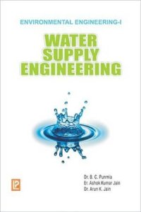 Water Supply Engineering - Environmental Engineering (Volume-1) By Dr. B.C.Punmia – PDF Free Download